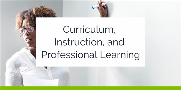 Curriculum, Instruction, and Professional Learning header image (background features teacher writing on a whiteboard)