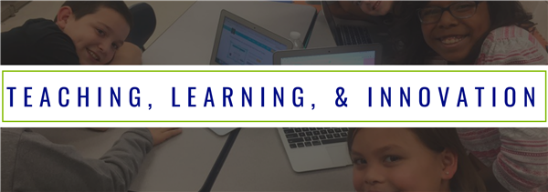 Teaching, Learning, & Innovation (header image, features smiling children working on laptops in the background)
